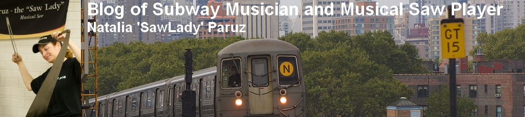 Subway Music Busking Blog – Busker and Musical Saw Player Natalia 'SawLady' Paruz